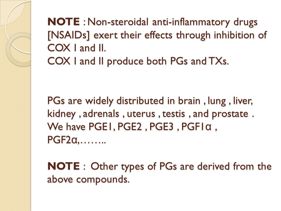 NOTE : Non-steroidal anti-inflammatory drugs [NSAIDs] exert their effects through inhibition of COX I and II.
